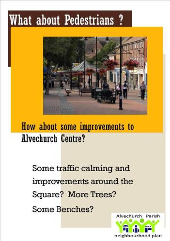 How about improving Alvechurch Village Centre  For pedestrians ?